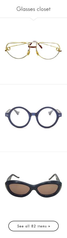 """""""Glasses closet"""" by nazarahwiggins on Polyvore featuring accessories, eyewear, eyeglasses, gold, gold glasses, cartier eyewear, cartier eyeglasses, gold eyeglasses, vintage glasses and matte navy woodlike"""