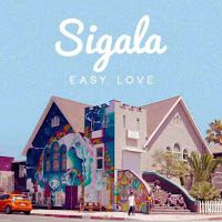 "RADIO   CORAZÓN  MUSICAL  TV: SIGALA PRESENTA SU PRIMER SG, ""EASY LOVE"" [DANCE-M..."