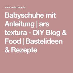 Babyschuhe mit Anleitung | ars textura - DIY Blog & Food | Bastelideen & Rezepte