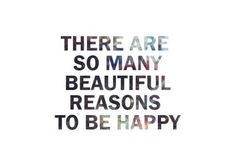 beautiful reasons...