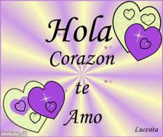 hola con corazones Love You Gif, My Love, Beautiful Love Pictures, Heart Wallpaper, Gif Pictures, Eternal Love, Haha, Dandy, Facebook