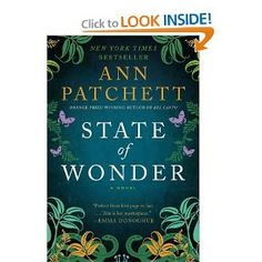State of Wonder by Ann Patchett is proof positive that literature is truly an art form ~ MASTERPIECE!