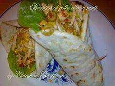 Burritos al pollo olive e mais Cliccate qui per la ricetta; http://blog.giallozafferano.it/chiodidigarofano/burritos-pollo-olive-mais