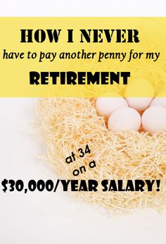 How I never have to spend another penny on my retirement at 34 on a $30000 salary.  #retirement #earlyretirement #financialfreedom  http://jessicacoaches.com/2017/03/how-i-never-have-to-pay-another-penny-for-my-retirement-at-age-34-on-a-30000-per-year-salary/