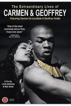 2009 film of Carmen de Lavallade and Geoffrey Holder -- living legends of American dance, married over 50 years. Here you have candid interviews and great dance footage (with Alvin Ailey, Herbert Ross, Lester Horton, Duke Ellington, and Josephine Baker among others). Coming of age on Broadway in the 1950s, their lives have been poignant and vibrant. You need to see this!