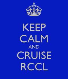 KEEP CALM AND CRUISE RCCL