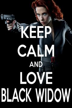 KEEP CALM AND LOVE BLACK WIDOW by AMEH-LIA on deviantART