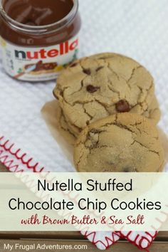 Nutella Stuffed Chocolate Chip Cookies with Brown Butter and Sea Salt recipe
