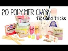 20 Polymer Clay Tips and Tricks for Beginners - YouTube