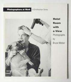 Hotel Room with a View: Photographs by Bruce Weber (A Smithsonian Series)