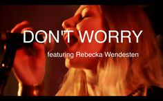 Don't Have to Worry by Elisabeth Kitzing