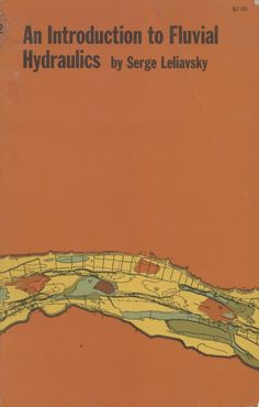 An introduction to fluvial hydraulics / Leliavsky, Serge (1966)