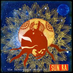 les mains noires: 033° .THE OUTERSPACE WORLD OF SUN RA.