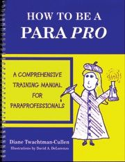 How To Be A Para Pro : A Comprehensive Training Manual For Paraprofessionals by Diane Twachtman-Cullen, -- Because I hope to teacher as a Para before I finish my Bachelors Degree. Teachers Aide, Parents As Teachers, School Fun, School Days, School Stuff, Self Contained Classroom, Teaching Special Education, Teacher Assistant, Substitute Teacher