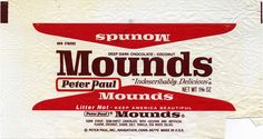 "Peter Paul - Mounds 1 5/8 oz candy bar wrapper - 1970's, For when you don't ""feel like a nut"", is the Mounds bar."
