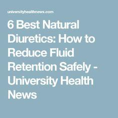 6 Best Natural Diuretics: How to Reduce Fluid Retention Safely - University Health News