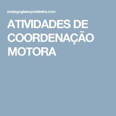 ATIVIDADES DE COORDENAÇÃO MOTORA