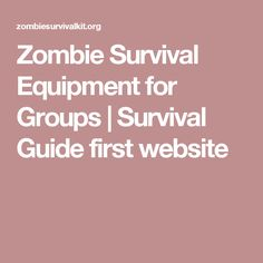 Zombie Survival Equipment for Groups | Survival Guide Website 1