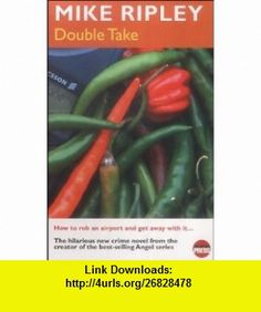 Double Take (9781899344819) Mike Ripley , ISBN-10: 1899344810  , ISBN-13: 978-1899344819 ,  , tutorials , pdf , ebook , torrent , downloads , rapidshare , filesonic , hotfile , megaupload , fileserve