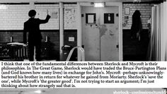 Very true. Mycroft's picture is sometimes too gestalt, whereas Sherlock is sometimes myopic in his view of the world.