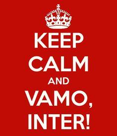 Keep Calm and Vamo INTER!!!