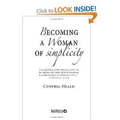 "Becoming a Woman of Simplicity: ""I am afraid that, as the serpent deceived Eve by his craftiness, your minds will be led astray from the simplicity ... of devotion to Christ."" 2 Corinthians 11:3"