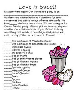 This freebie includes a letter to parents about your upcoming Valentines party. This file is for if you are having and Ice cream sundae party. I hope this makes your to do list shorter and your life easier!