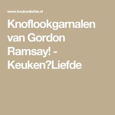 Knoflookgarnalen van Gordon Ramsay! - Keuken♥Liefde