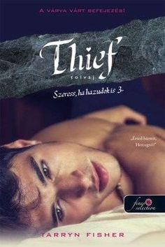 Tarryn Fisher: Thief - Tolvaj - Szeress, ha hazudok is Fisher, Movie Posters, Drake, Products, Film Poster, Billboard, Film Posters, Gadget