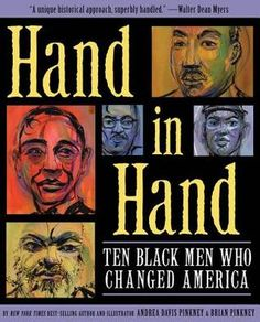 """""""Hand in hand: ten black men who changed America"""" by Andrea Davis Pinkney. 2013 Coretta Scott King (Author) Book Award recognizing an African American author of outstanding books for children and young adults. African American Authors, African American Culture, Luis Martins, Andrea Davis, King Author, Coretta Scott King, Award Winning Books, Award Winner, King Book"""