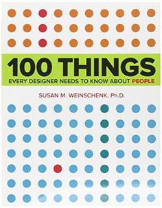 100 Things Every Designer Needs to Know About People (Voices That Matter) - Susan Weinschenk. Shopswell | Shopping smarter together.™