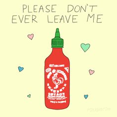 Live happily ever after. | 21 Spicy Ways To Show Your Love For Sriracha