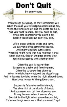 Don't Quit Poem by anonymous by billie Great Quotes, Quotes To Live By, Me Quotes, Inspirational Quotes, Inspiring Sayings, Hurt Quotes, Random Quotes, Motivational, Dont Quit Poem