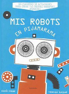 soñando cuentos: MIS ROBOTS EN PIJAMARAMA.