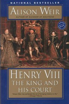 Henry VIII: The King and His Court: Alison Weir: 9780345437082: Amazon.com: Books