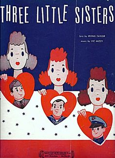 iOffer: Three Little Sisters Sheet Music Vintage 1942 Vic Mizzy for sale Sheet Music Art, Vintage Sheet Music, Retro Art, Vintage Art, Vintage Graphic, Ww2 Posters, Just You And Me, Three Little, Music Covers