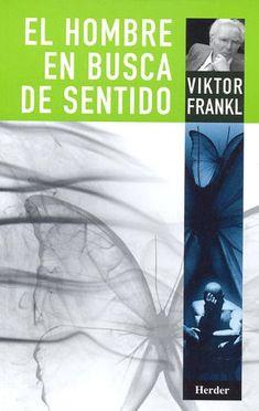 Viktor Frankl - El Hombre En Busca De Sentido. ¿Tiene sentido el sufrimiento? ¿Podemos aprender de él, hacernos, a través de él, mejores? Dostoievski definió al hombre como «el ser que se acostumbra a todo». Incluso a los campos de exterminio....