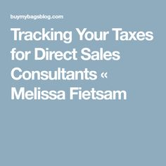 Tracking Your Taxes For Direct Sales Consultants « Melissa Fietsam