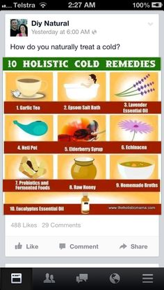 1. Oregano oil, lots of water with lemon, vit C & taking it easy. 2. Cayenne pepper clears sinuses. 1/8tsp in tea. Dry fresh ginger tea for nausea. 3. Probiotics, raw honey, homemade broths, add lemon & acv. 4. honey, butter, lots of cinnamon instead of cough syrup. Colloidal silver several times a day, garlic. 5. Honey, lemon, vit c, zinc. 6. Medicinal mushrooms, especially cordyceps, to boost immune. 7. Defence plus instead of antibiotics. 8. echinacea, oj. 9. ColdCalm by Boiron.