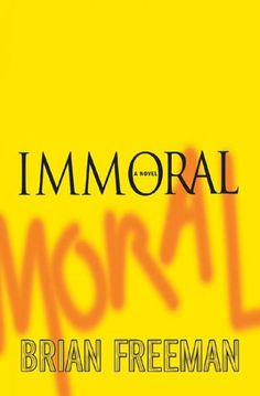 Immoral by Brian Freeman Staff Picks Bookletter LVCCLD  Monthly Staff Picks Bookletter