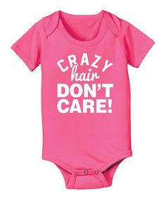 This Raspberry 'Crazy Hair Don't Care' Bodysuit - Infant by LC Trendz is perfect! #zulilyfinds