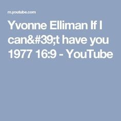 Yvonne Elliman If I can't have you 1977 16:9 - YouTube