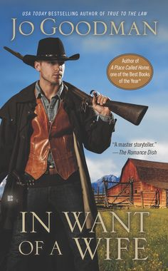 IN WANT OF A WIFE By Jo Goodman When His Mail Order Bride Arrives From New York Wyoming Rancher Gets More Than He Bargained For In This First Rate