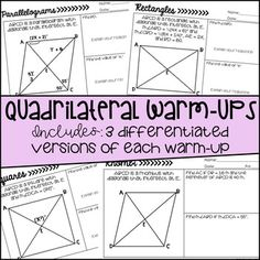 This product includes differentiated warm-ups over the following topics:1. Properties of Parallelograms2. Properties of Rectangles3. Properties of Squares4. Properties of Rhombi5. Properties of TrapezoidsEach warm-up contains three forms that I use based on students' level of understanding.