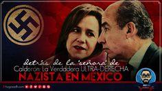 La 'Señora' de Calderón y La ULTRA-DERECHA NAZISTA en México