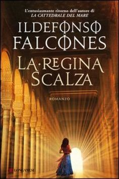 La regina scalza - Ildefonso Falcones - Libri - InMondadori