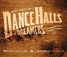Pat Green's Dance Halls and Dreamers by Luke Gilliam Hardcover) for sale online Listening To Music, My Music, Good Books, Books To Read, Texas Music, Dance Hall, The Dreamers, Me Quotes, This Book