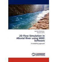 2D Flow Simulation in Alluvial River Using Mike Software