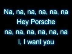 Awesome Porsche: Nelly -- Hey Porsche Lyrics    Hey little Porsche, I wanna try ya  Crazy baby gi...  music on, world off