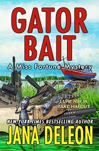 Gator Bait A Miss Fortune Mystery By Jana DeLeon